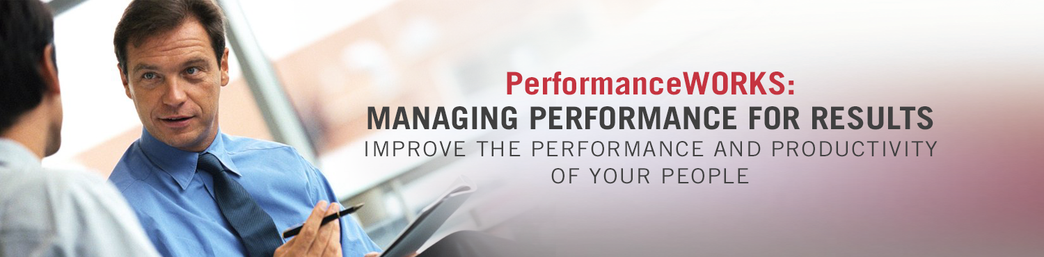PerformanceWORKS:Managing for Results