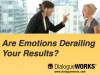 Are Emotions Derailing Your Results?