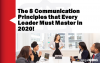 Eight Communication Principles that Every Leaders Must Master in 2020